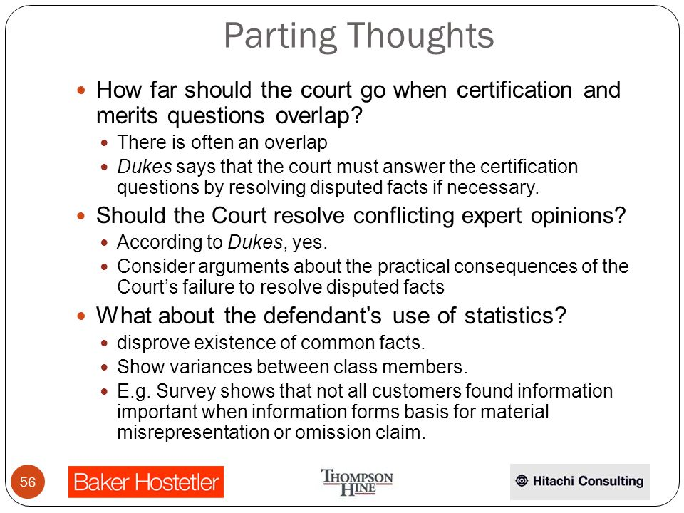 Parting Thoughts How far should the court go when certification and merits questions overlap.