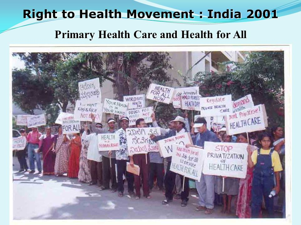 Right to Health Movement : India 2001 Primary Health Care and Health for All