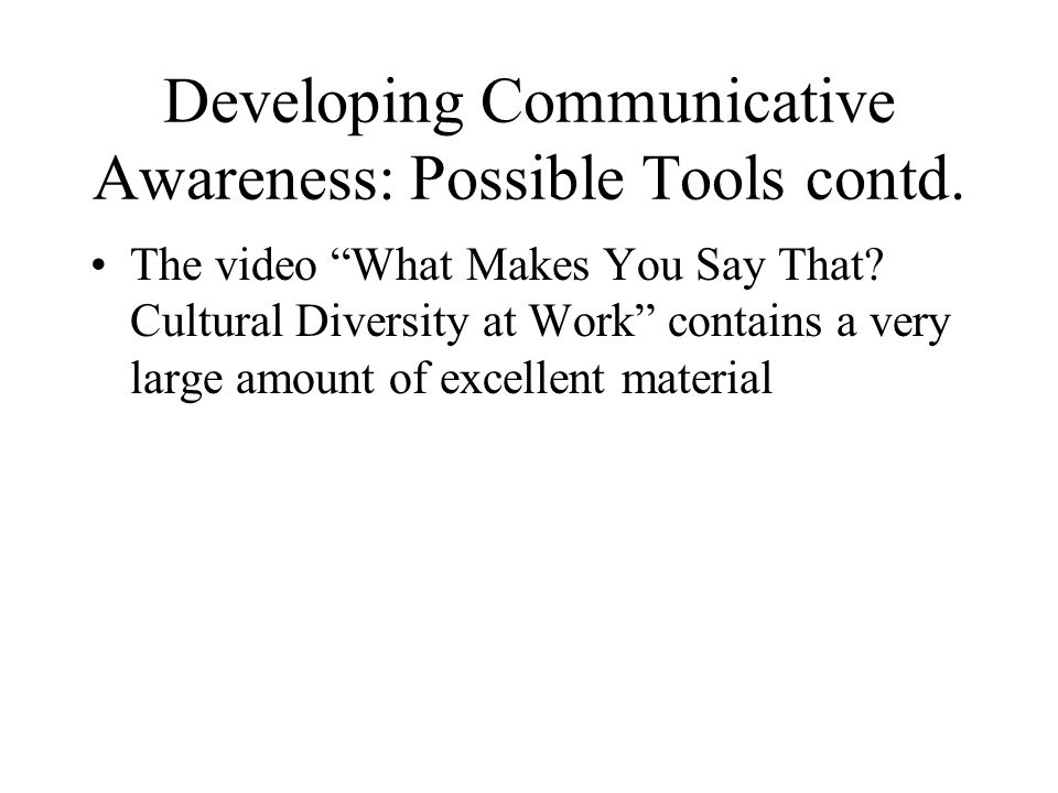 Developing Communicative Awareness: Possible Tools contd.