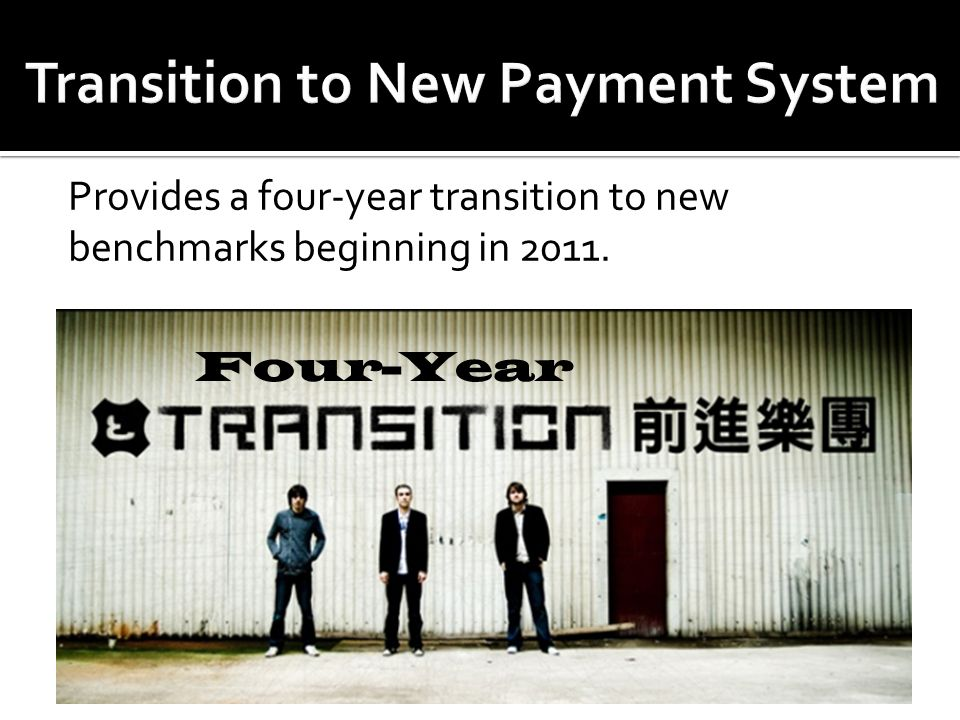 Provides a four-year transition to new benchmarks beginning in 2011. Four-Year