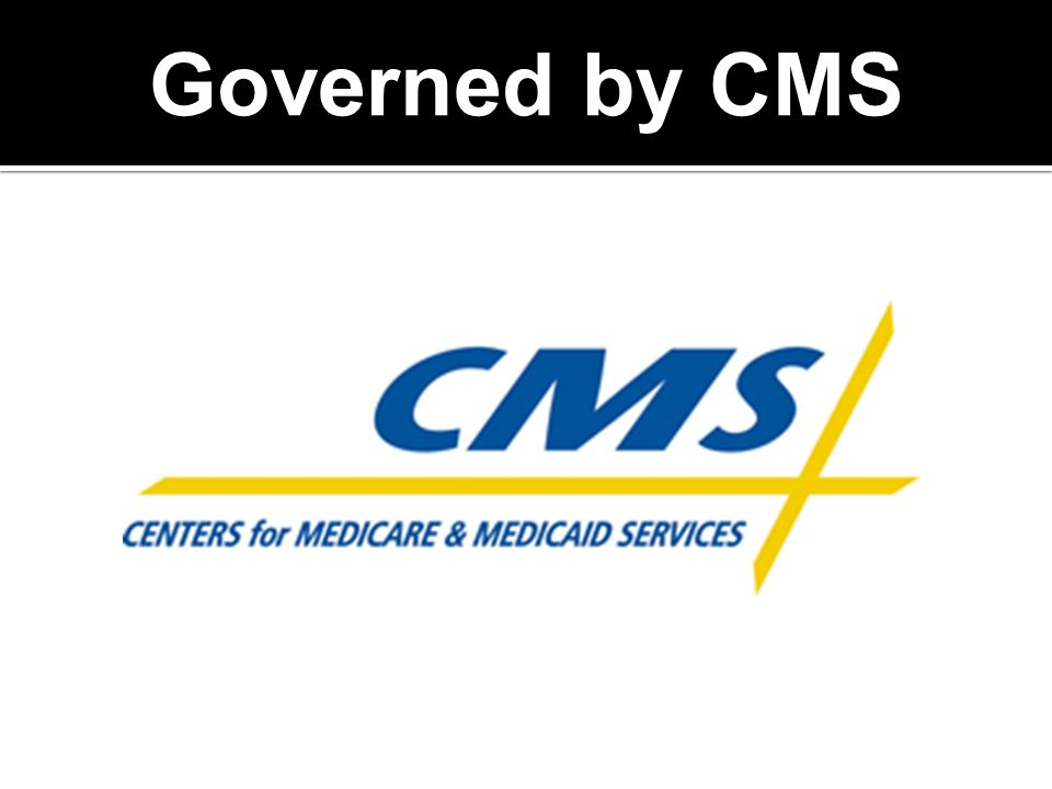 Governed by CMS