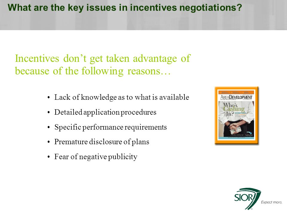 What are the key issues in incentives negotiations.