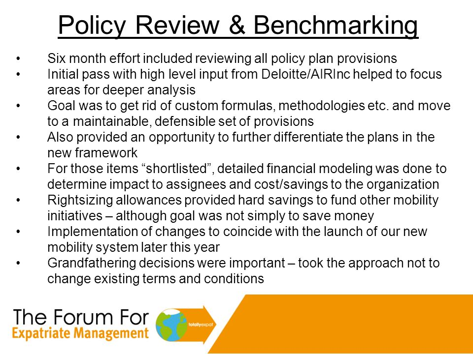 Policy Review & Benchmarking Six month effort included reviewing all policy plan provisions Initial pass with high level input from Deloitte/AIRInc he