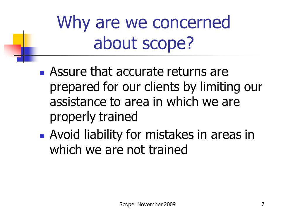 Scope November 20097 Why are we concerned about scope.