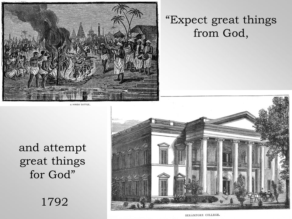 Expect great things from God, and attempt great things for God 1792