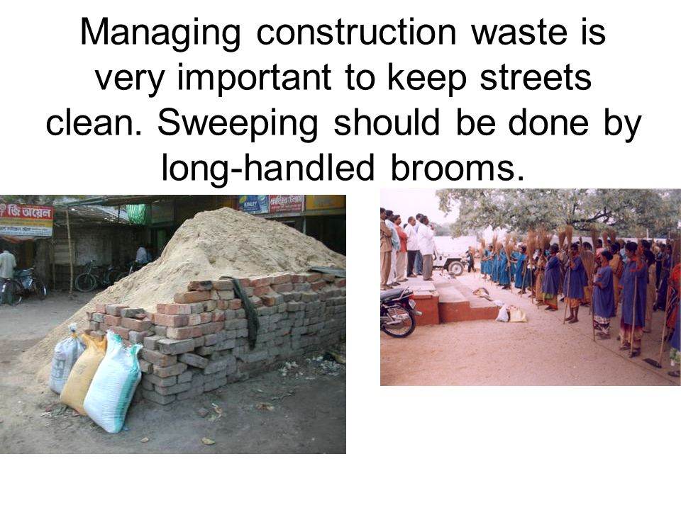 Managing construction waste is very important to keep streets clean.
