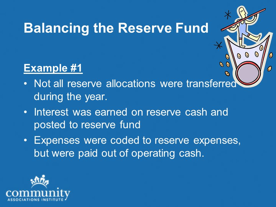 Balancing the Reserve Fund Example #1 Not all reserve allocations were transferred during the year.
