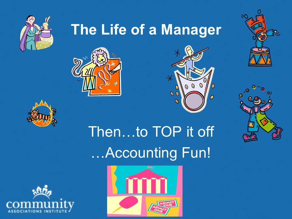 The Life of a Manager Then…to TOP it off …Accounting Fun!