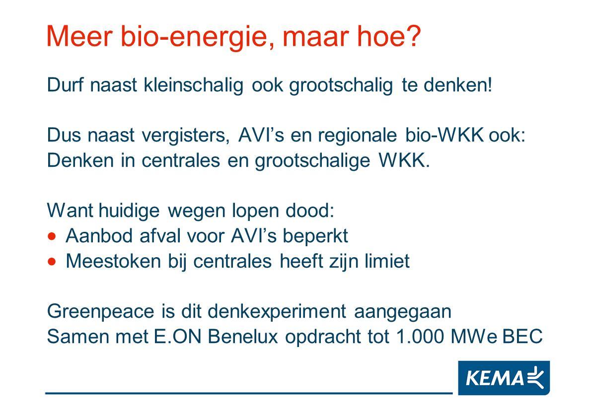 Meer bio-energie, maar hoe? Durf naast kleinschalig ook grootschalig te denken! Dus naast vergisters, AVIs en regionale bio-WKK ook: Denken in central