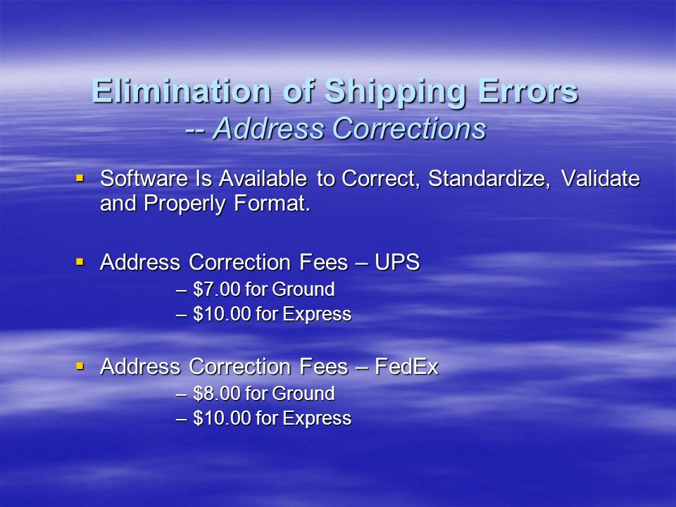 Software Is Available to Correct, Standardize, Validate and Properly Format.