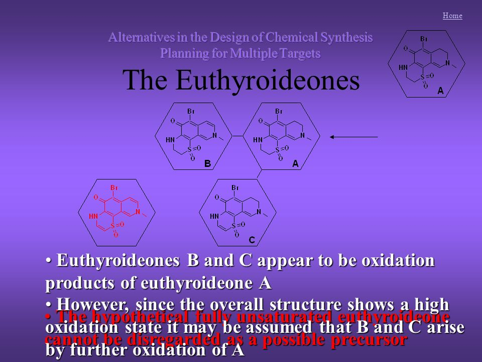 Home Euthyroideones B and C appear to be oxidation Euthyroideones B and C appear to be oxidation products of euthyroideone A The hypothetical fully unsaturated euthyroideone The hypothetical fully unsaturated euthyroideone cannot be disregarded as a possible precursor However, since the overall structure shows a high However, since the overall structure shows a high oxidation state it may be assumed that B and C arise by further oxidation of A