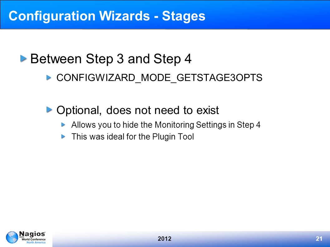201221 Configuration Wizards - Stages Between Step 3 and Step 4 CONFIGWIZARD_MODE_GETSTAGE3OPTS Optional, does not need to exist Allows you to hide th