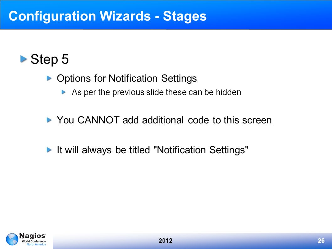 201226 Configuration Wizards - Stages Step 5 Options for Notification Settings As per the previous slide these can be hidden You CANNOT add additional