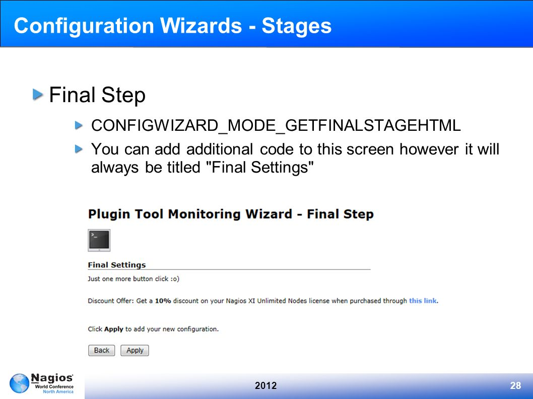 201228 Configuration Wizards - Stages Final Step CONFIGWIZARD_MODE_GETFINALSTAGEHTML You can add additional code to this screen however it will always