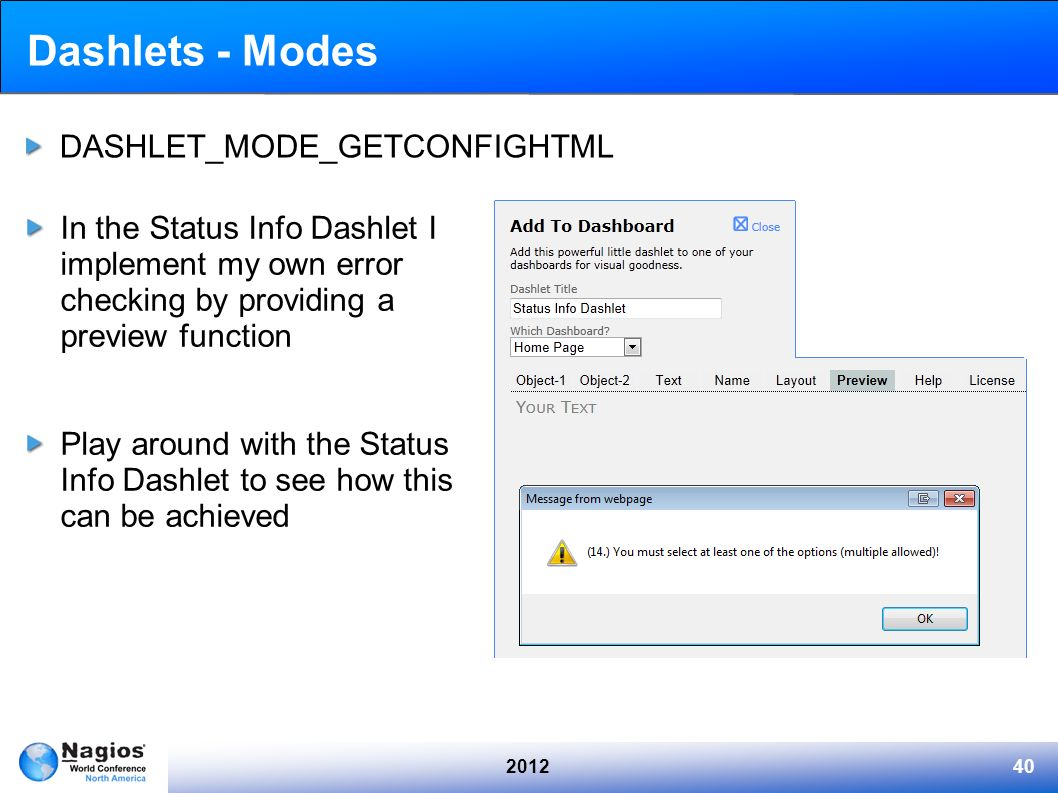 201240 Dashlets - Modes In the Status Info Dashlet I implement my own error checking by providing a preview function Play around with the Status Info