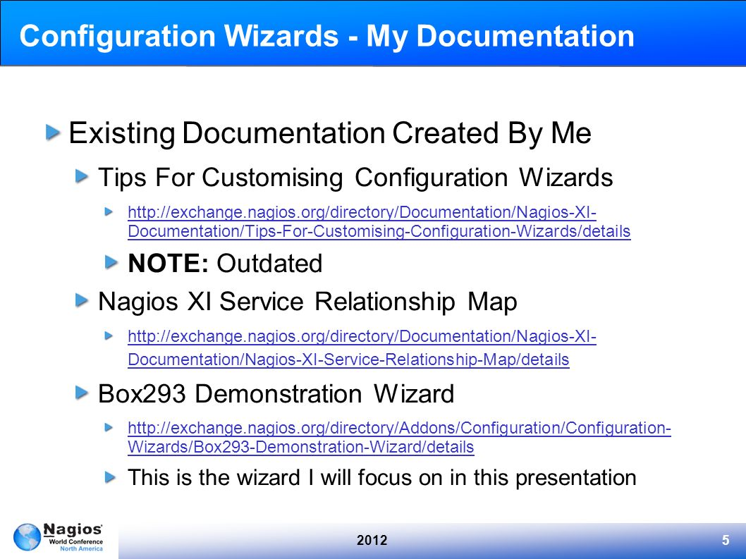 20125 Configuration Wizards - My Documentation Existing Documentation Created By Me Tips For Customising Configuration Wizards http://exchange.nagios.
