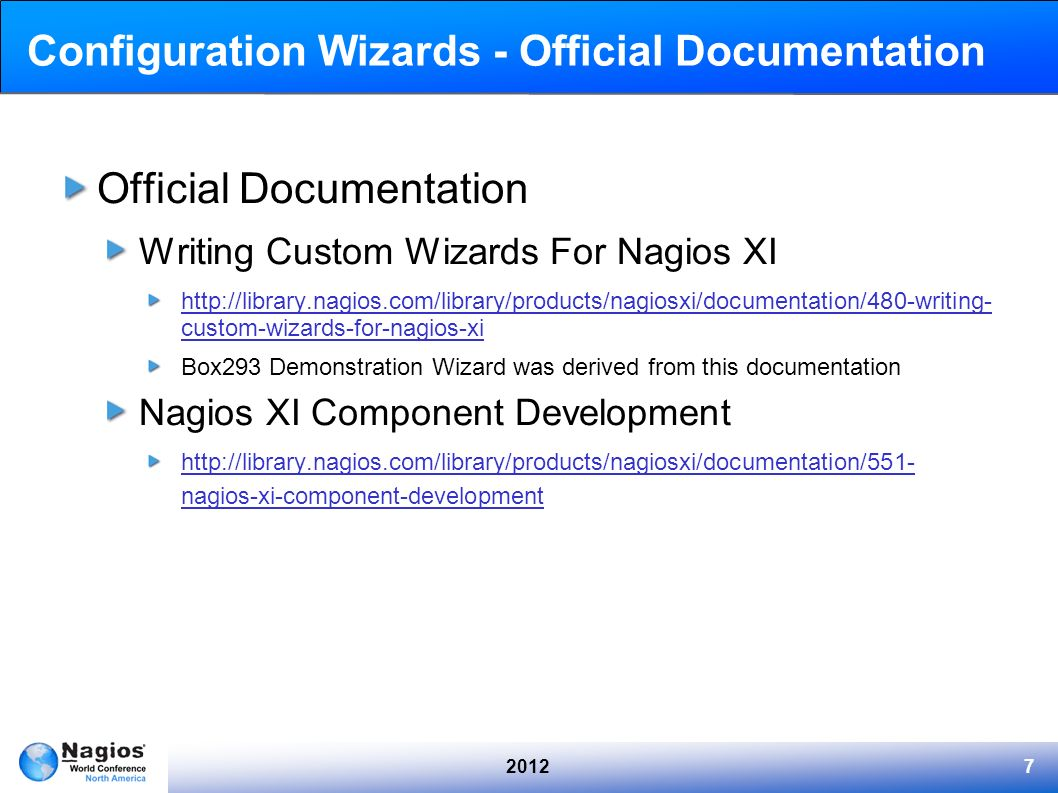 20127 Configuration Wizards - Official Documentation Official Documentation Writing Custom Wizards For Nagios XI http://library.nagios.com/library/pro