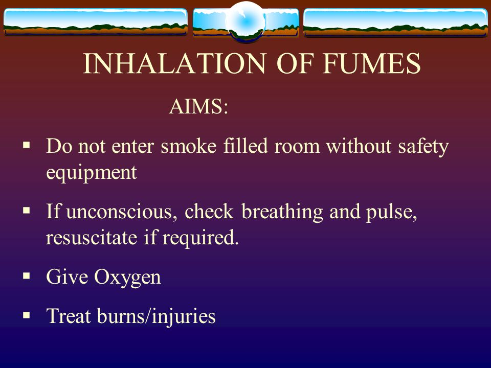 INHALATION OF FUMES AIMS: Do not enter smoke filled room without safety equipment If unconscious, check breathing and pulse, resuscitate if required.
