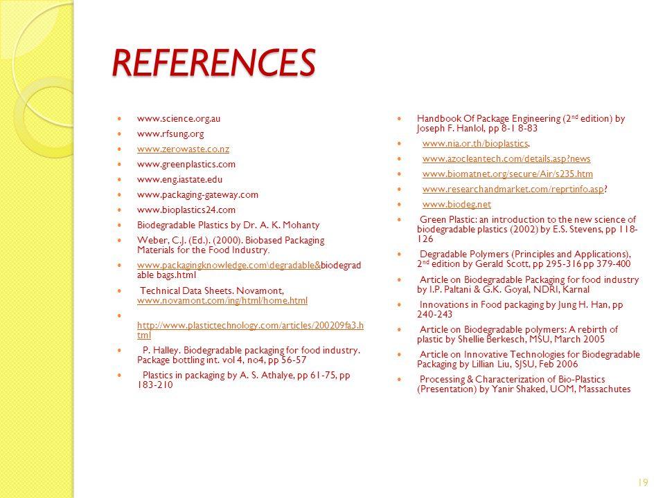 REFERENCES www.science.org.au www.rfsung.org www.zerowaste.co.nz www.greenplastics.com www.eng.iastate.edu www.packaging-gateway.com www.bioplastics24