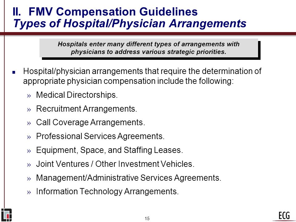 14 II. FMV Compensation Guidelines Clinical Versus Administrative Compensation n CMS raised the question whether or not there should be a difference b