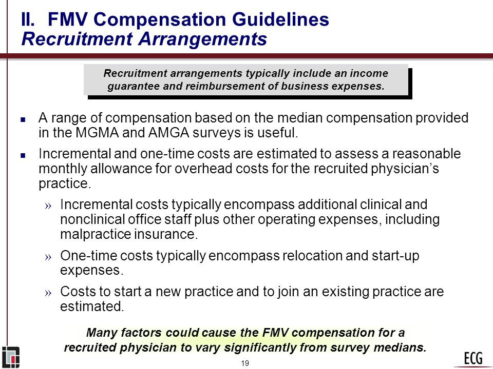 18 II. FMV Compensation Guidelines Medical Director Agreements n Medical directors tend to be leaders in their specialty and are therefore often more