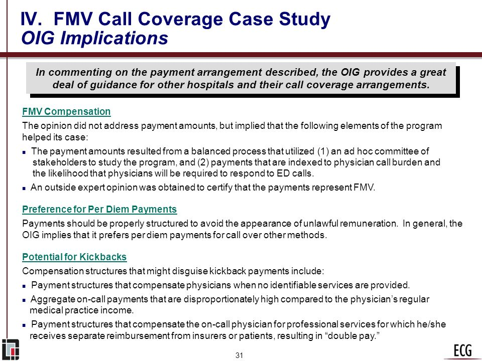 30 IV. FMV Call Coverage Case Study Payment System The featured hospital chose a tiered per diem payment structure, based on specialty burden, for its