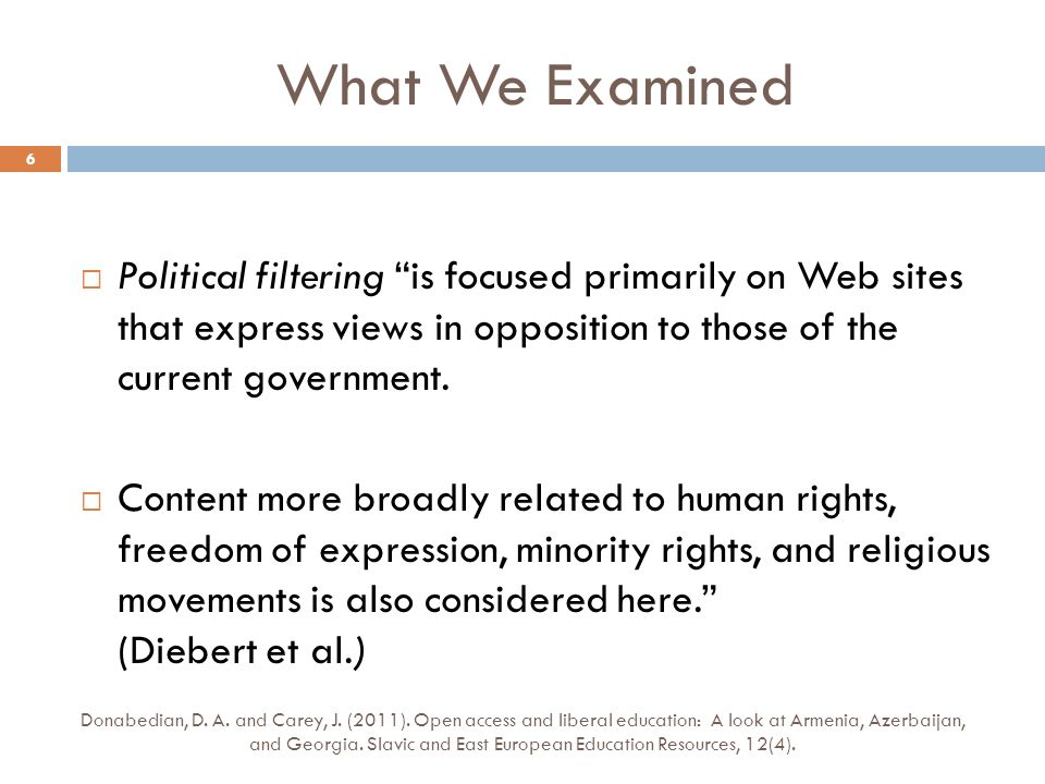 What We Examined Political filtering is focused primarily on Web sites that express views in opposition to those of the current government.