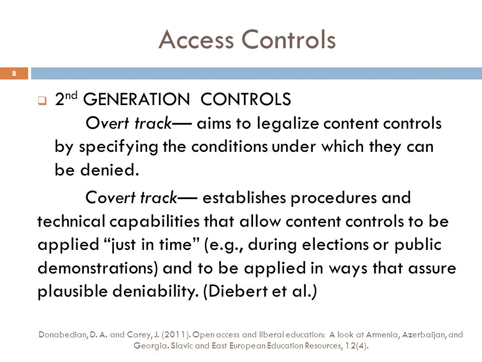 Access Controls 2 nd GENERATION CONTROLS Overt track aims to legalize content controls by specifying the conditions under which they can be denied.