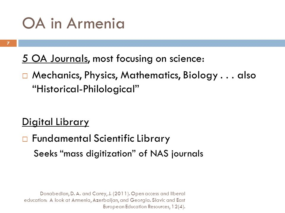 OA in Armenia 5 OA Journals, most focusing on science: Mechanics, Physics, Mathematics, Biology...