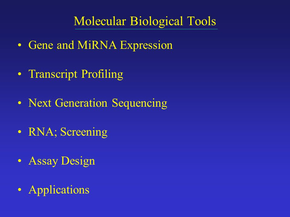 Molecular Biological Tools Gene and MiRNA Expression Transcript Profiling Next Generation Sequencing RNA; Screening Assay Design Applications