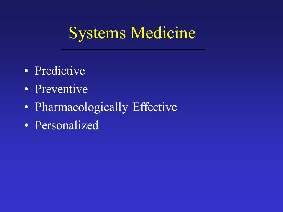 Systems Medicine Predictive Preventive Pharmacologically Effective Personalized