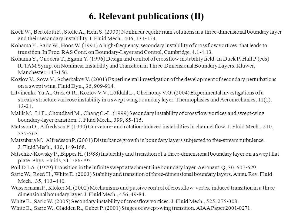 6. Relevant publications (II) Koch W., Bertolotti F., Stolte A., Hein S.