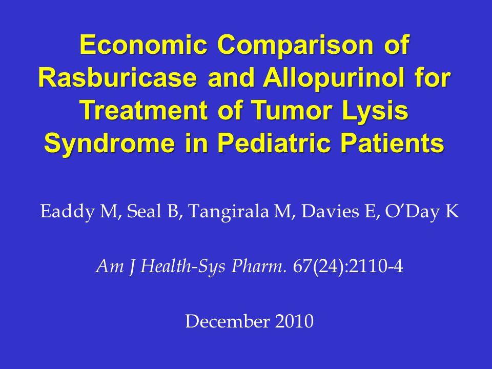 Eaddy M, Seal B, Tangirala M, Davies E, ODay K Am J Health-Sys Pharm. 67(24):2110-4 December 2010 Economic Comparison of Rasburicase and Allopurinol f