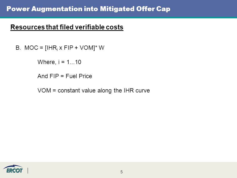 5 Power Augmentation into Mitigated Offer Cap Resources that filed verifiable costs B.