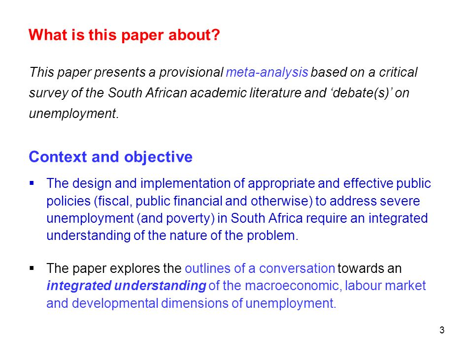 3 What is this paper about? This paper presents a provisional meta-analysis based on a critical survey of the South African academic literature and de