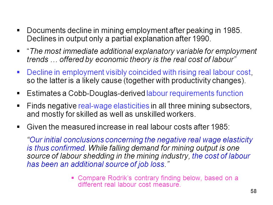 58 Documents decline in mining employment after peaking in 1985. Declines in output only a partial explanation after 1990. The most immediate addition