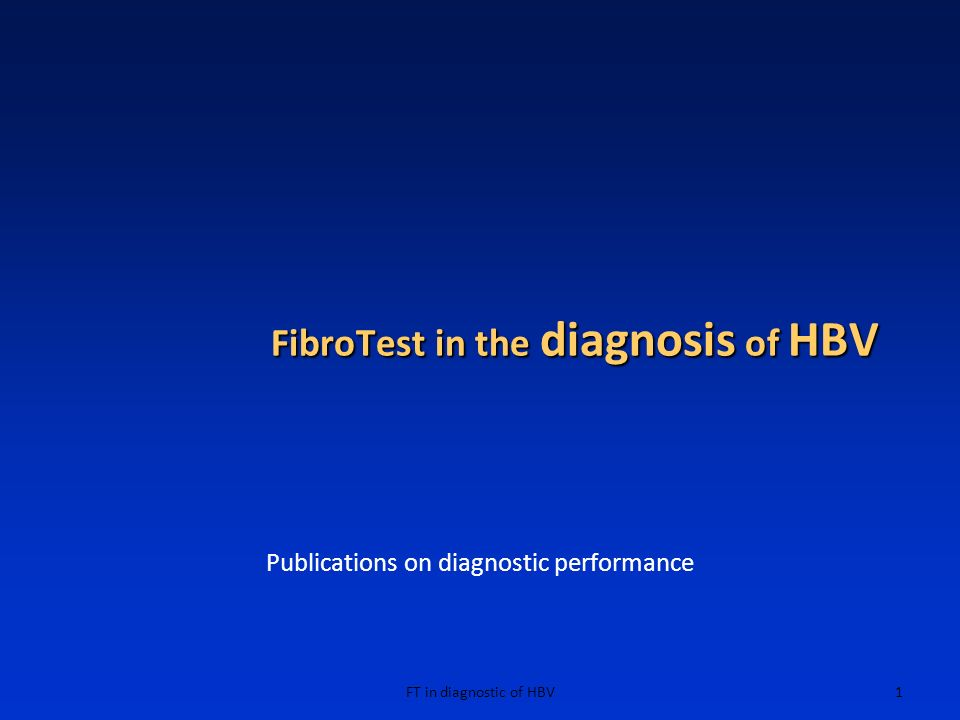 FT in diagnostic of HBV1 FibroTest in the diagnosis of HBV Publications on diagnostic performance