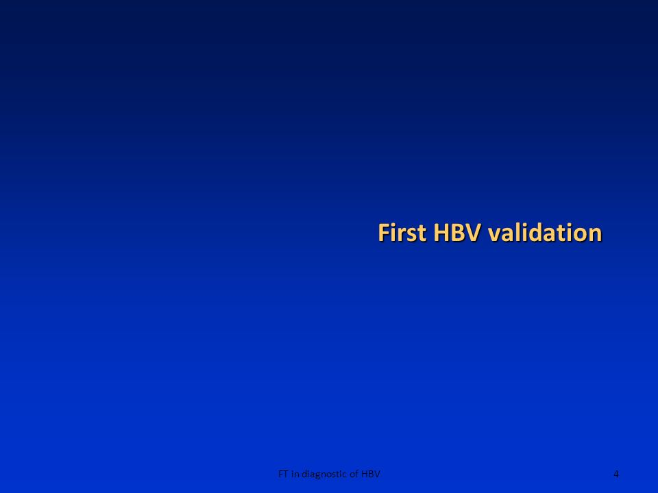 FT in diagnostic of HBV4 First HBV validation