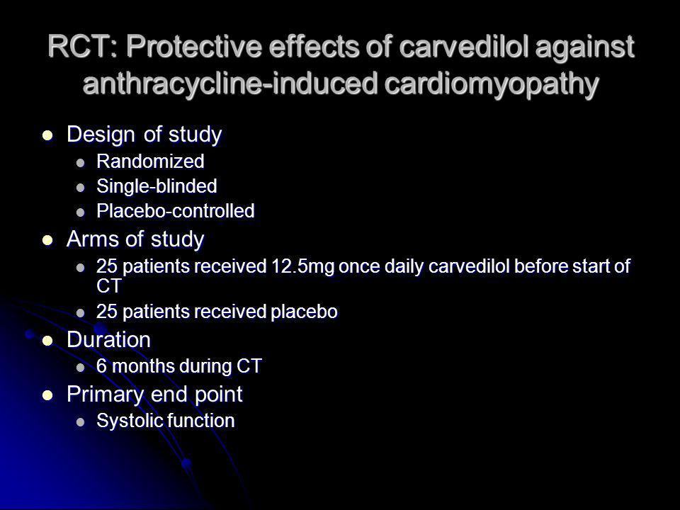 RCT: Protective effects of carvedilol against anthracycline-induced cardiomyopathy Design of study Design of study Randomized Randomized Single-blinde