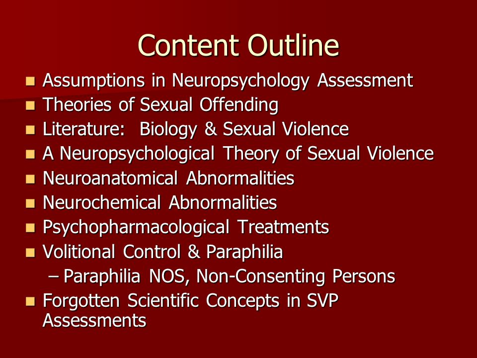 Literature: Biology & Sexual Violence The area of volitional control is the element of sexual predator evaluations that would appear to have the least empirical support or scientific evidence The area of volitional control is the element of sexual predator evaluations that would appear to have the least empirical support or scientific evidence The most promising area of research for this element seems to be physiological or neuropsychological in nature The most promising area of research for this element seems to be physiological or neuropsychological in nature