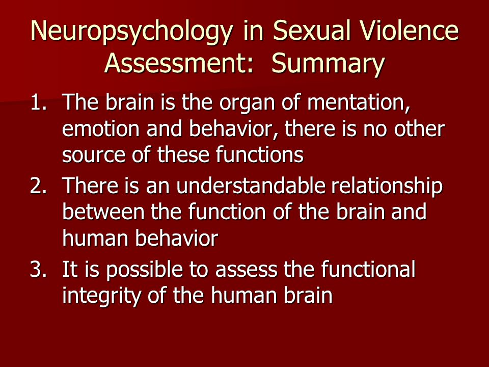 Literature: Biology & Sexual Violence Currently there is growing evidence indicating that certain offenders, particularly psychopaths and violent offenders may have different physiological/neurological underpinnings that increase the likelihood of violent behavior.
