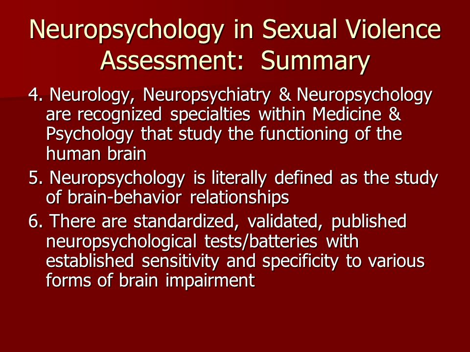 Neuropsychology in Sexual Violence Assessment: Summary 7.