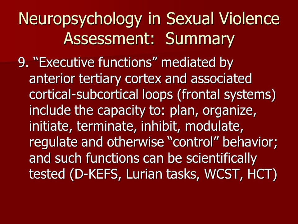Biology & Sexual Violence Orbitofrontal abnormalities have been reported to be associated with poor impulse control, aberrant sexual behavior, and personality disorders.