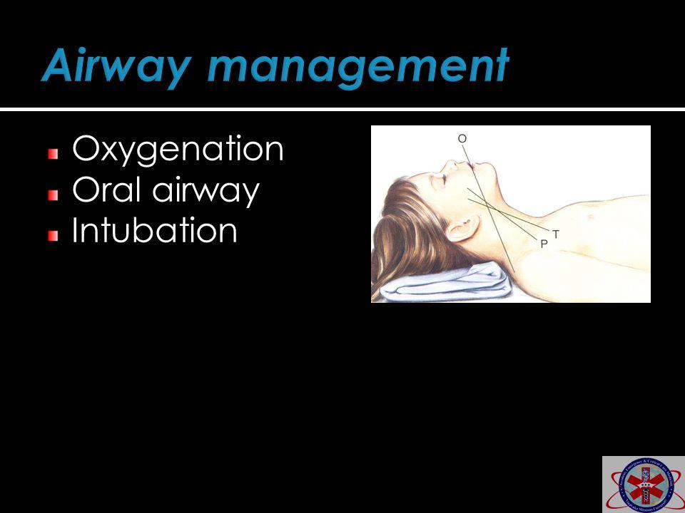 Oxygenation Oral airway Intubation