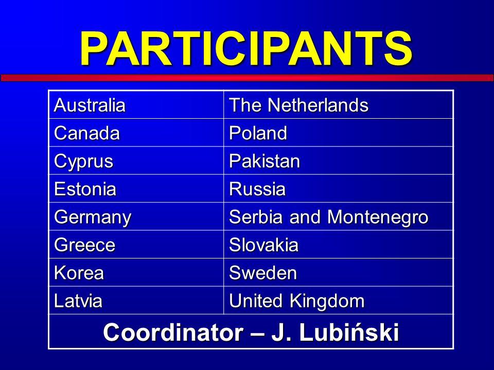 PARTICIPANTSAustralia The Netherlands CanadaPoland CyprusPakistan EstoniaRussia Germany Serbia and Montenegro GreeceSlovakia KoreaSweden Latvia United