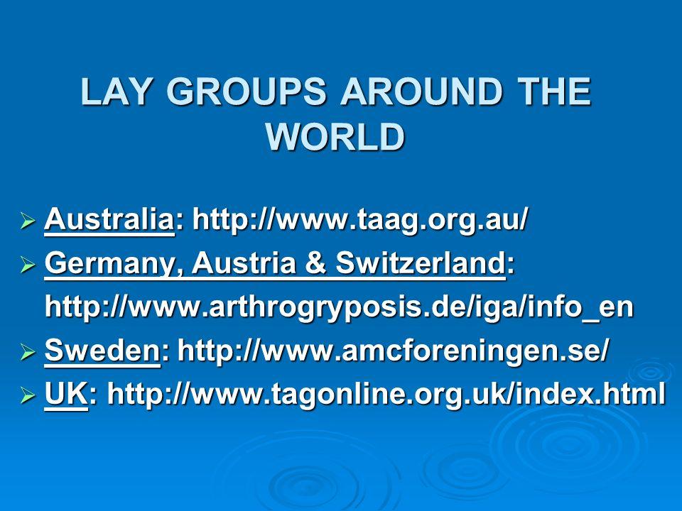 LAY GROUPS AROUND THE WORLD Australia: http://www.taag.org.au/ Australia: http://www.taag.org.au/ Germany, Austria & Switzerland: Germany, Austria & S