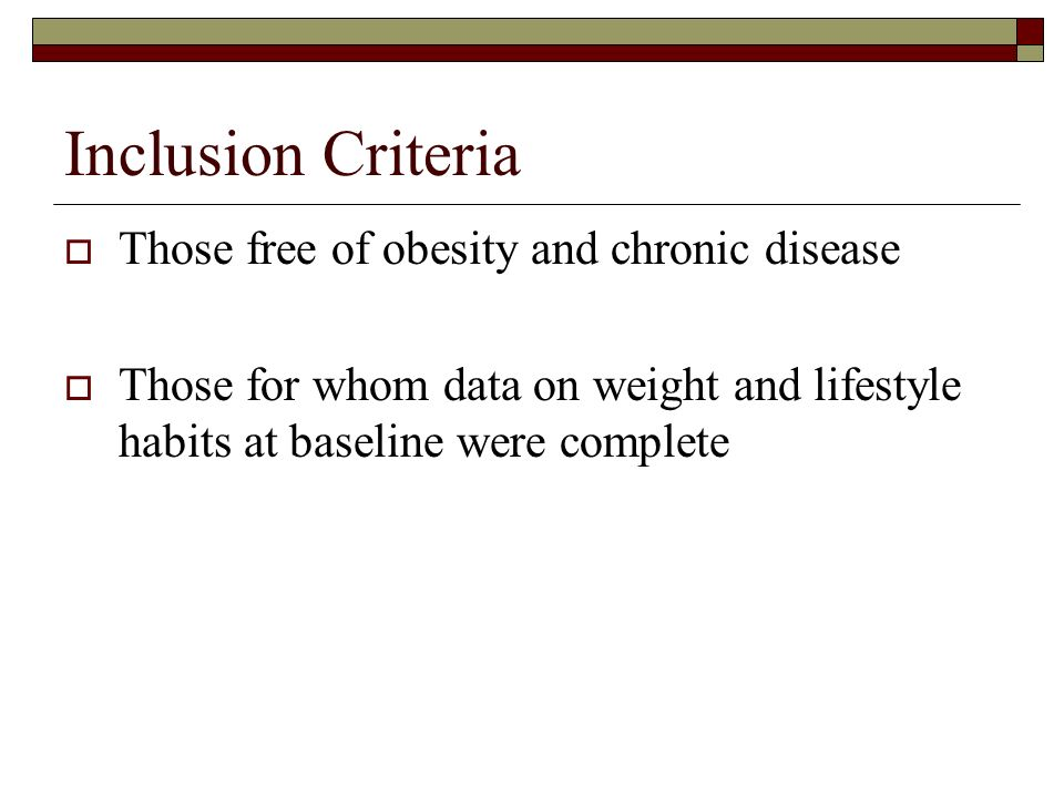 Inclusion Criteria Those free of obesity and chronic disease Those for whom data on weight and lifestyle habits at baseline were complete