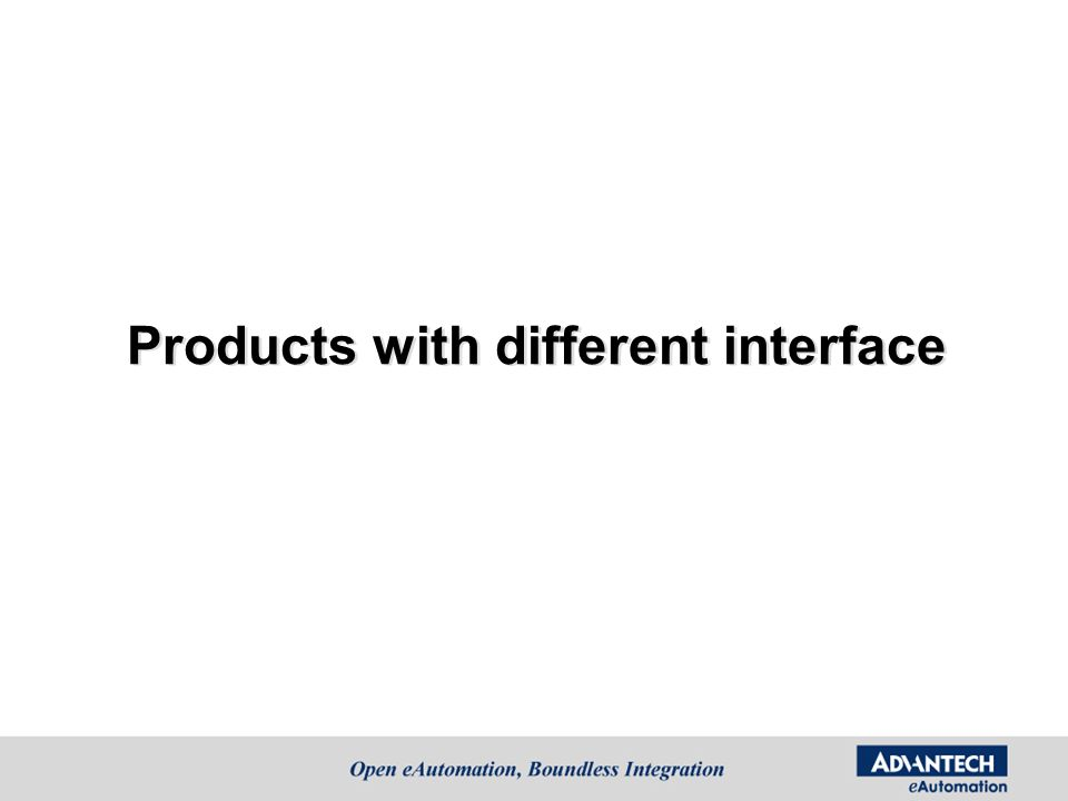 Products with different interface