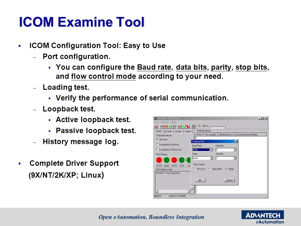 ICOM Examine Tool ICOM Configuration Tool: Easy to Use – Port configuration. You can configure the Baud rate, data bits, parity, stop bits, and flow c