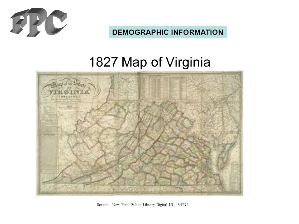 1827 Map of Virginia DEMOGRAPHIC INFORMATION SourceNew York Public Library Digital ID--434794